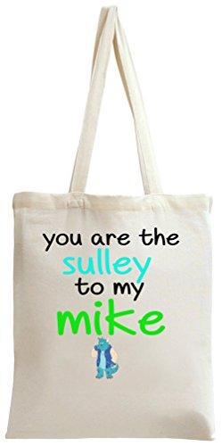 You Are The Sulley To My Mike Slogan Tote Bag