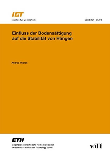 Einfluss der Bodensättigung auf die Stabilität von Hängen (Veröffentlichungen des Instituts für Geotechnik (IGT) der ETH Zürich)