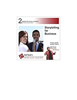2-Minute Solutions: Storytelling for Business Writing (2 Minute Solutions Book 3) by [Gail Tycer]