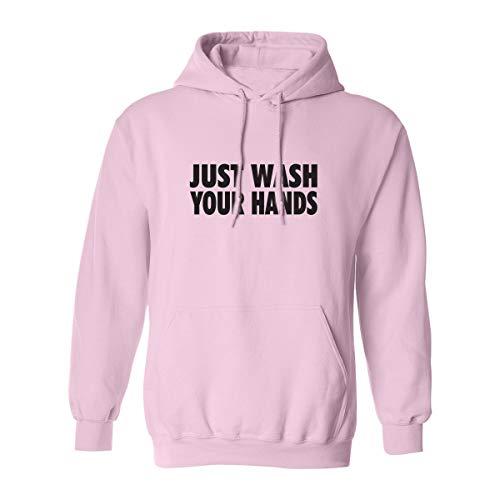 Just Wash Your Hands Adult Hooded Sweatshirt in Pink - Medium