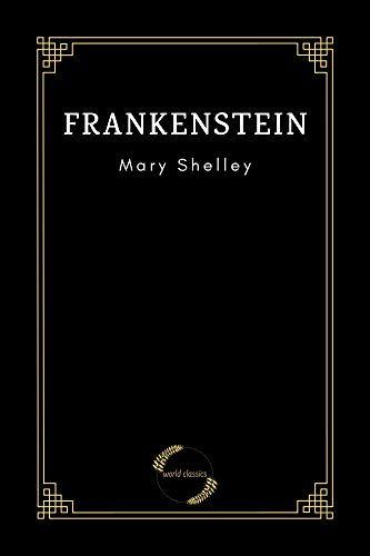 Frankenstein by Mary Shelley (English Edition)