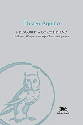 A descoberta do cotidiano: Heidegger, Wittgenstein e o problema da linguagem: 94