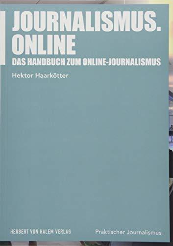 Journalismus.online: Das Handbuch zum Online-Journalismus (Praktischer Journalismus)