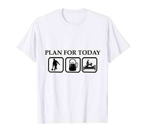 Plan for today Bowling Bier Sex Geschenk Sport