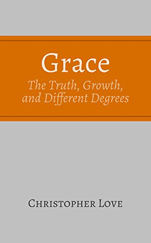 Grace: The Truth, Growth, and Different Degrees