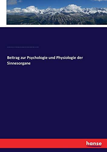 Beitrag zur Psychologie und Physiologie der Sinnesorgane