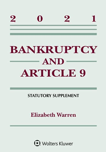 Compare Textbook Prices for Bankruptcy and Article 9: 2021 Statutory Supplement Supplements  ISBN 9781543844511 by Warren, Elizabeth