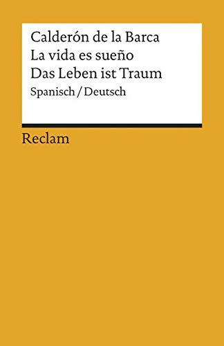 La vida es sueño /Das Leben ist Traum: Spanisch/Deutsch (Reclams Universal-Bibliothek)