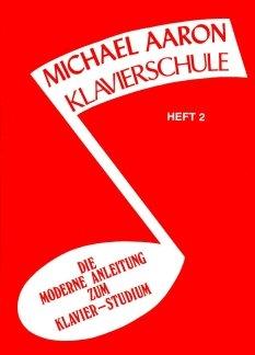KLAVIERSCHULE 2 - arrangiert für Klavier [Noten / Sheetmusic] Komponist: AARON MICHAEL