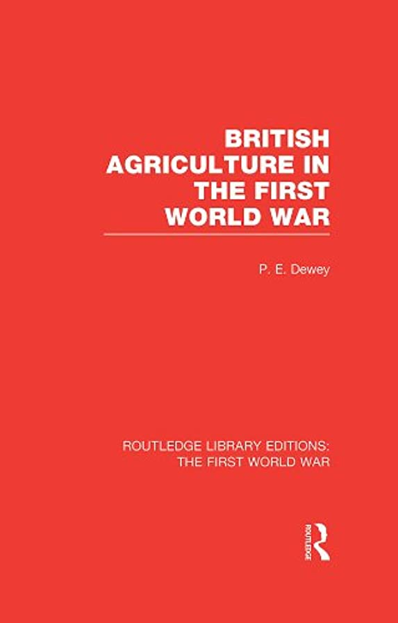 ふつう副詞例外British Agriculture in the First World War (RLE The First World War) (Routledge Library Editions: The First World War) (English Edition)