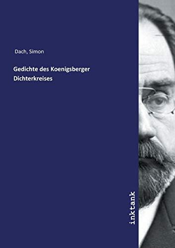 Dach, S: Gedichte des Koenigsberger Dichterkreises