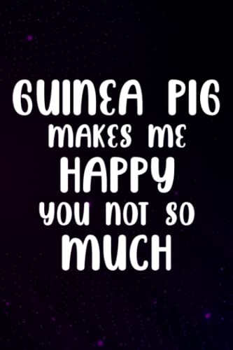 Notebook Journal Guinea Pig Saying Makes Me Happy Cavy Clothes Outfit Gift Good: Guinea Pig, Halloween, Thanksgiving, Christmas, New years Gifts for ... teens, kids, boys, girls,Small Business