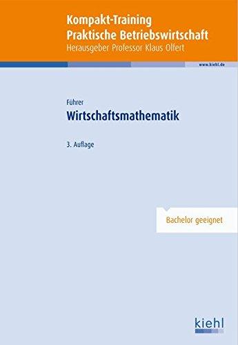 Kompakt-Training Wirtschaftsmathematik (Kompakt-Training Praktische Betriebswirtschaft)