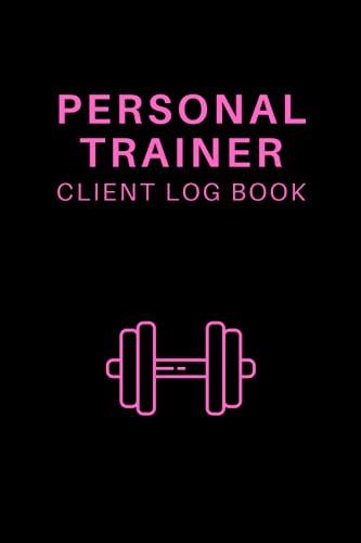 Libro de registro de cliente de entrenador personal: diario de ejercicio de gimnasio, entrenamiento y fitness, 120 páginas para medir y realizar un ... del progreso de...