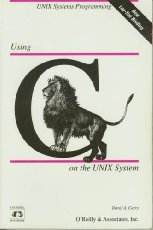 Using C on the UNIX System (Nutshell Handbooks)