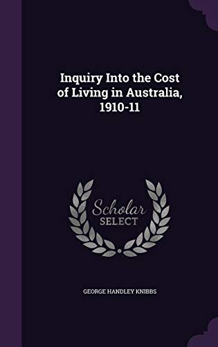Inquiry Into the Cost of Living in Australia, 1910-11