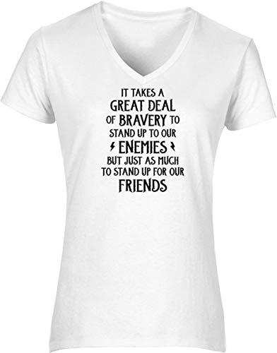 Hippowarehouse It takes a great deal of bravery to stand up to our enemies but just as much to stand up for our friends womens V-neck short sleeve t-shirt (Specific size guide in description)