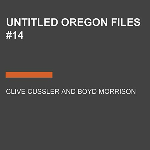 Untitled Oregon Files #14                   De :                                                                                                                                 Clive Cussler,                                                                                        Boyd Morrison                           Durée : 11 h     Pas de notations     Global 0,0