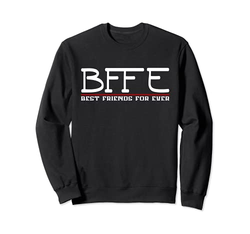 BFFE Best Friends Forever - Hombres y mujeres Sudadera