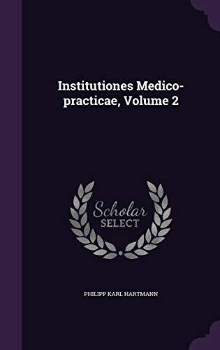 Institutiones Medico-practicae, Volume 2