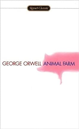 Animal Farm, 50th Anniversary Edition by George Orwell (1996-07-30)