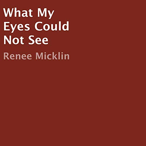Couverture de What My Eyes Could Not See