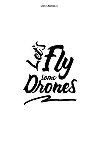 Drones Notebook: 100 Pages | Dot Grid Interior | Quadrocopter Racer Racing Funny Fan Fly Gift Flying Pilot Hobby Quadcopter Drone FPV Team Drones Race