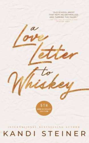 Compare Textbook Prices for A Love Letter to Whiskey: Fifth Anniversary Edition  ISBN 9798499921395 by Steiner, Kandi
