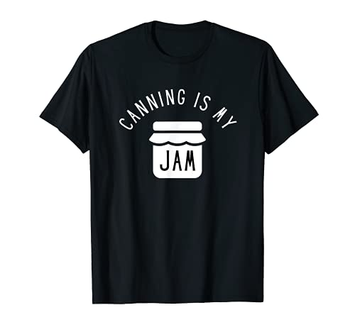 Canning is My Jam T-Shirt