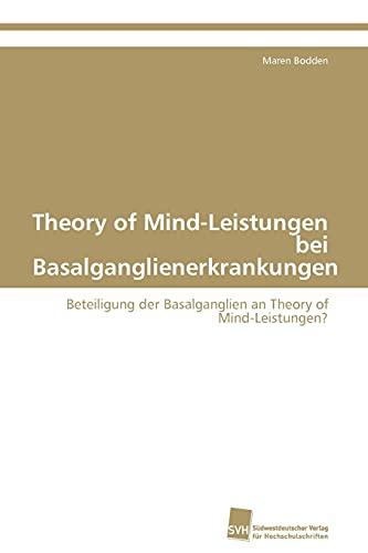 Theory of Mind-Leistungen bei Basalganglienerkrankungen: Beteiligung der Basalganglien an Theory of Mind-Leistungen?