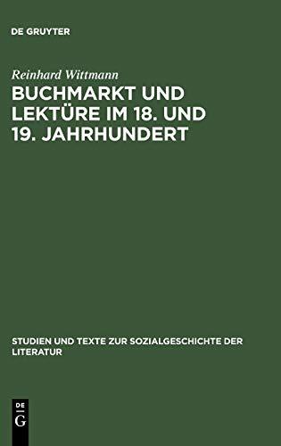 Buchmarkt und Lektüre im 18. und 19. Jahrhundert: Beiträge zum literarischen Leben 1750-1880 (Studien und Texte zur Sozialgeschichte der Literatur, Band 6)