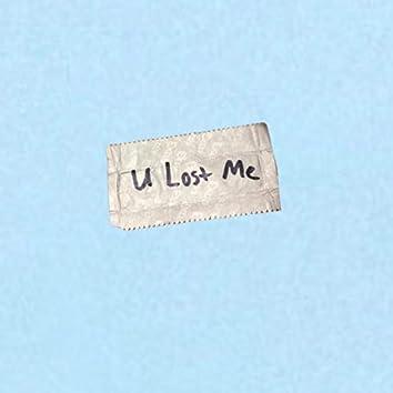 U Lost Me
