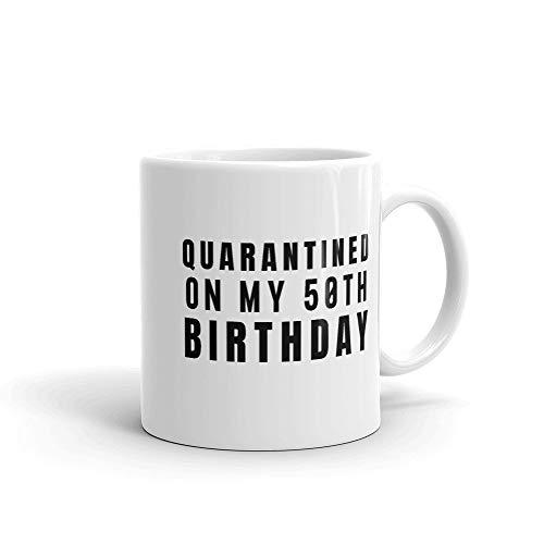 Quarantined Birthday Quarantined On My 50th Birthday Birthday Gift 50 years old Quarantined Birthday