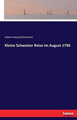 Kleine Schweizer Reise im August 1796