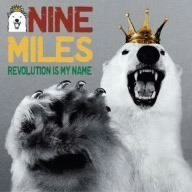 Revolution Is My Name by Nine Miles (2008-01-30)
