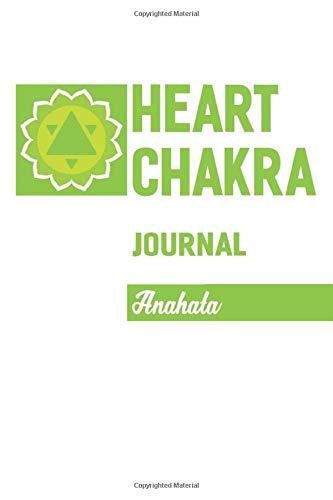 Heart Chakra Journal Anahata: Aligning Your Chakras Spirituality Healing Journal