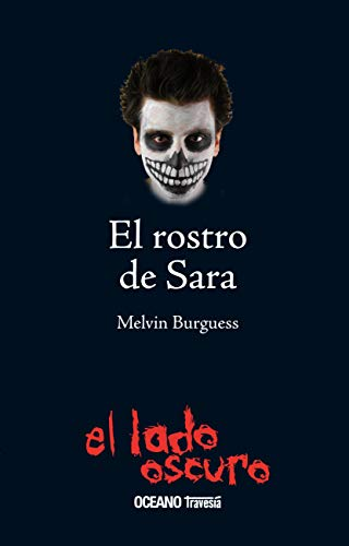 El Rostro de Sara (LADO OSCURO, EL) (Spanish Edition)