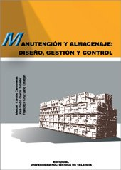 Manutención y almacenaje : diseño, gestión y control (Académica)