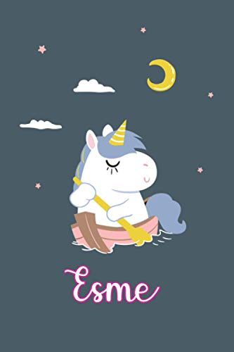 Esme : Cute Unicorn Journal: Notebook With Name On Front Cover, 120 pages College Ruled Notebook Journal & Diary for Writing & Note Taking for Girls ... Personalized Notebooks For Girls And Women)