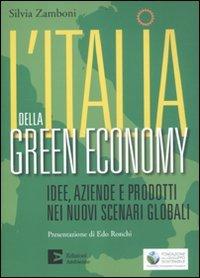 L'Italia della green economy. Idee, aziende e prodotti nei nuovi scenari globali