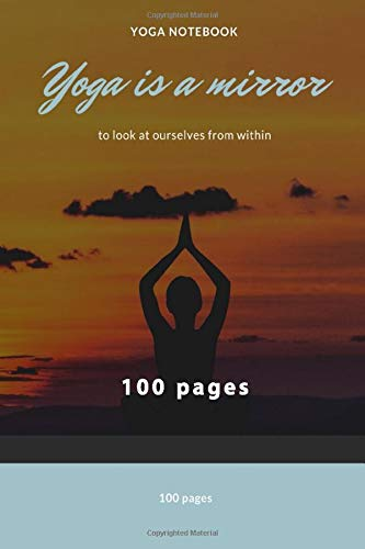 Yoga is a mirror!: yoga teacher journal class planner lesson sequence notebook paper   Yoga Journal Notebook   Yoga Notebook for people who like to ... logbook, tracker, people, track, (Yoga World)