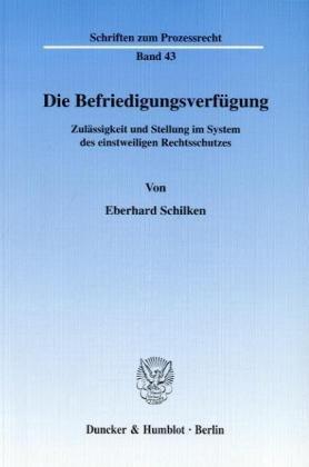 Die Befriedigungsverfügung.: Zulässigkeit und Stellung im System des einstweiligen Rechtsschutzes.