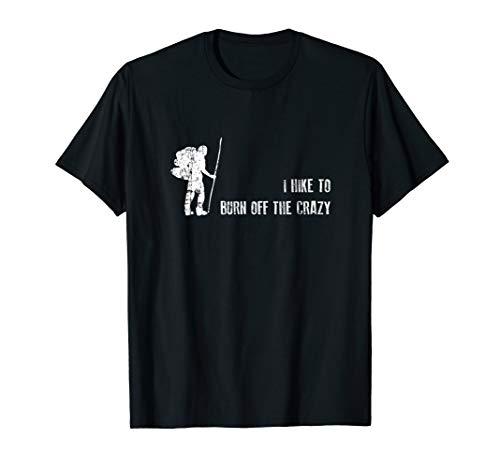 Funny Hiking Shirt, I Hike To Burn off Crazy Hiker Gift