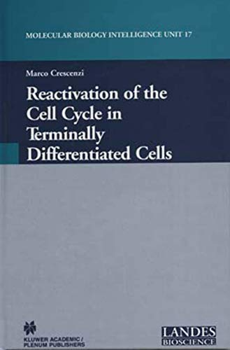Reactivation of the Cell Cycle in Terminally Differentiated Cells (Molecular Biology Intelligence Unit, 17)