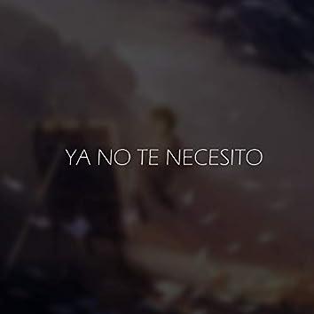 Ya No Te Necesito