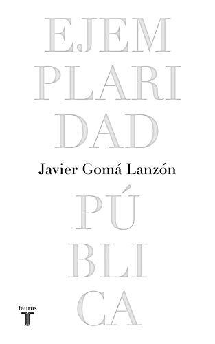 Ejemplaridad pública (edición conmemorativa con prólogo del autor) (Pensamiento)