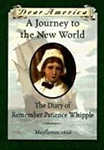 Journey to the New World::The Diary of Remember Patience Whipple, Mayflower, 1620[Hardcover,1996]