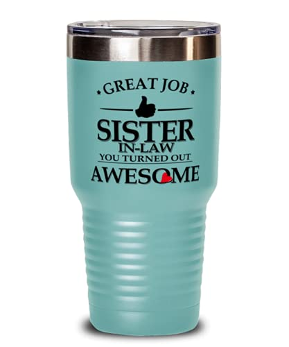 Great Job Sister In Law You Turned Out Awesome – Divertido vaso único sentimental familiar de 30 onzas para cumpleaños idea de Navidad para hermana en la ley