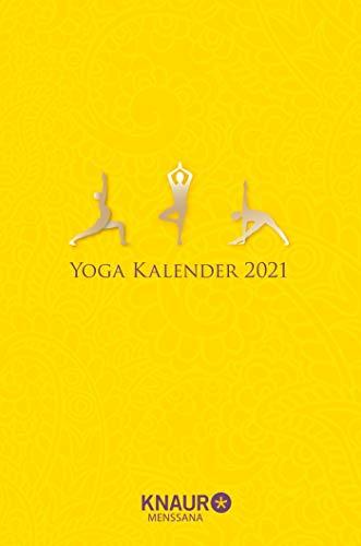 Yoga Kalender 2021: Tageskal. mit Yoga-Übungen für jeden Tag & zahlreichen Zitaten als Wochenimpulse, viel Platz für Notizen & Ferientermine, u. Leseband, 10,00 x 15,00 cm