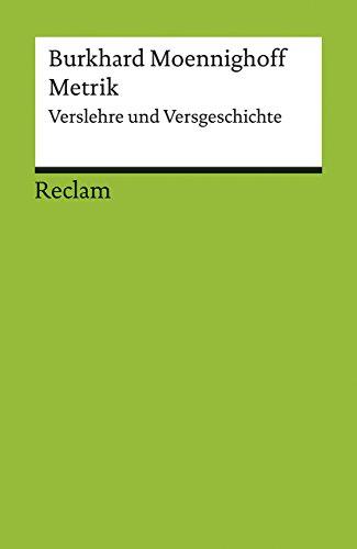 Metrik: Verslehre und Versgeschichte (Reclams Universal-Bibliothek)